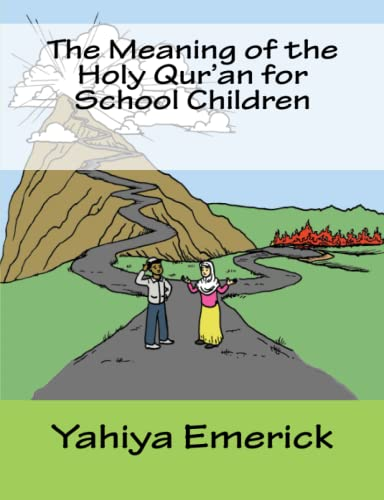 The Meaning of the Holy Qur'an for School Children from CreateSpace Independent Publishing Platform
