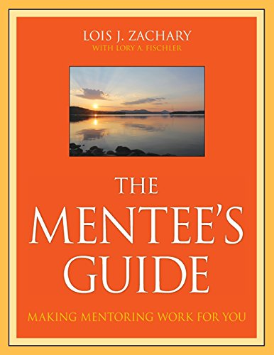 The Mentee's Guide: Making Mentoring Work for You from Jossey-Bass