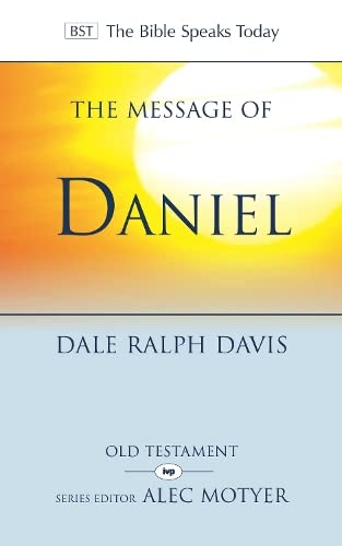 The Message of Daniel: His Kingdom Cannot Fail (The Bible Speaks Today Old Testament) from IVP