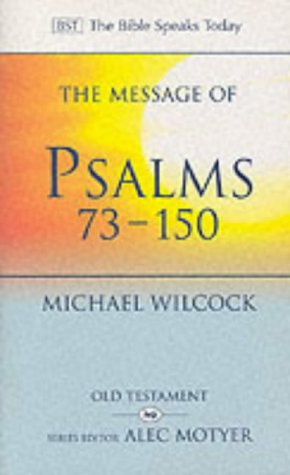 The Message of Psalms 73-150: Songs For The People Of God (The Bible Speaks Today Old Testament) from IVP