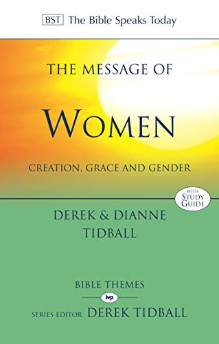 The Message of Women: Creation, Grace And Gender (The Bible Speaks Today Themes) from IVP