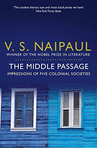 The Middle Passage: Impressions of Five Colonial Societies from Picador