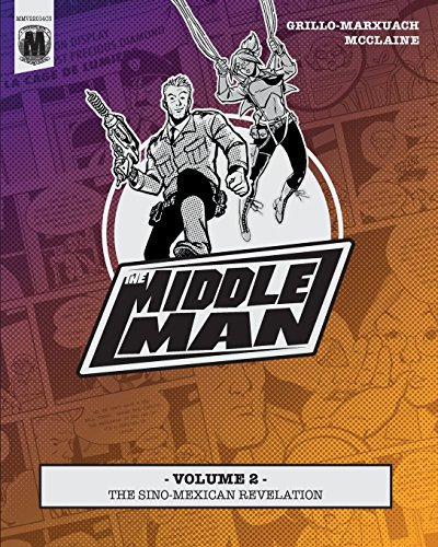 The Middleman - Volume 2 - The Sino-Mexican Revelation from Createspace