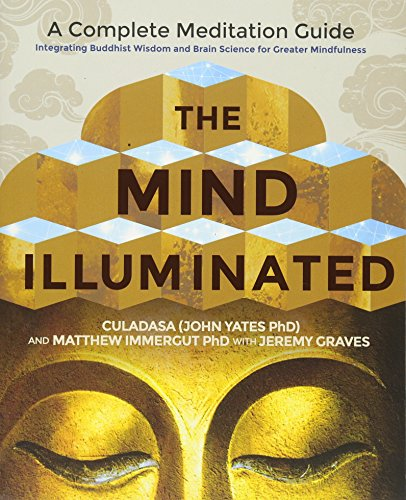 The Mind Illuminated: A Complete Meditation Guide Integrating Buddhist Wisdom and Brain Science for Greater Mindfulness from Hay House Uk