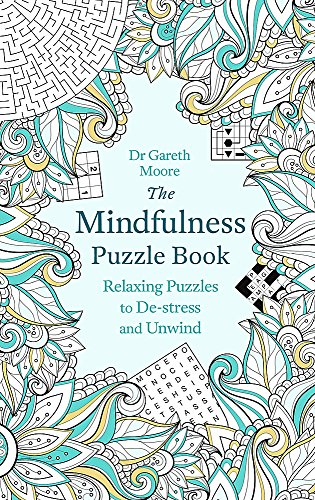 The Mindfulness Puzzle Book: Relaxing Puzzles to De-stress and Unwind (Puzzle Books) from Robinson