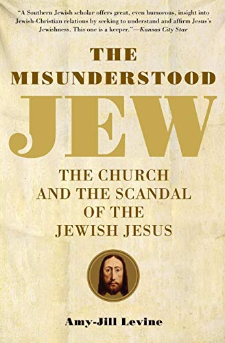 The Misunderstood Jew: The Church and the Scandal of the Jewish Jesus from HarperOne