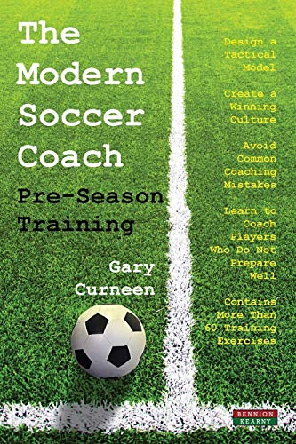 The Modern Soccer Coach: Pre-Season Training from Bennion Kearny Limited