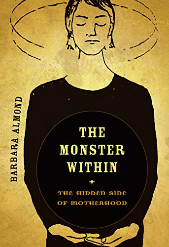 The Monster Within from University of California Press