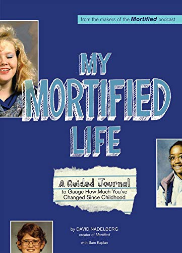 My Mortified Life: A Guided Journal to Gauge How Much You've Changed Since Childhood from KLO80