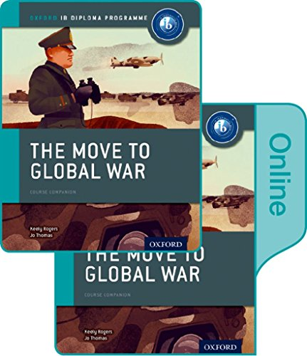 The Move to Global War: IB History Print and Online Pack: Oxford IB Diploma Programme from Oxford University Press