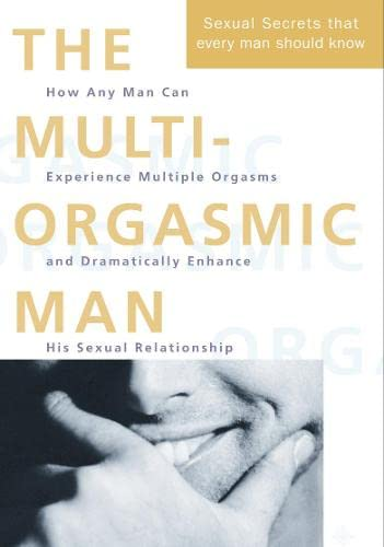 The Multi-orgasmic Man: The Sexual Secrets That Every Man Should Know from Thorsons