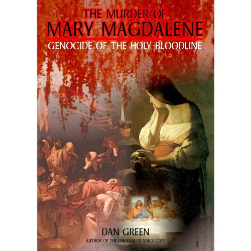 The Murder of Mary Magdalene: Genocide of the Holy Bloodline [DVD] [2009] [NTSC] from Wienerworld