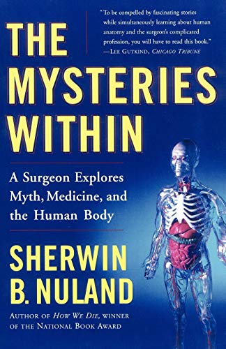 The Mysteries Within: A Surgeon Explores Myth, Medicine, and the Human Body from Simon & Schuster