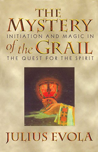 The Mystery of the Grail: Initation and Magic in the Quest for the Spirit: Initiation and Magic in the Quest for the Spirit from Inner Traditions Bear and Company