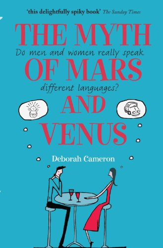 The Myth of Mars and Venus: Do Men and Women Really Speak Different Languages? from Oxford University Press, USA
