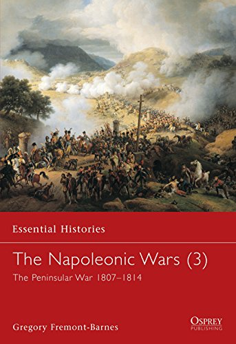 The Napoleonic Wars (3): The Peninsular War 1807-1814: v. 3 (Essential Histories) from Osprey Publishing