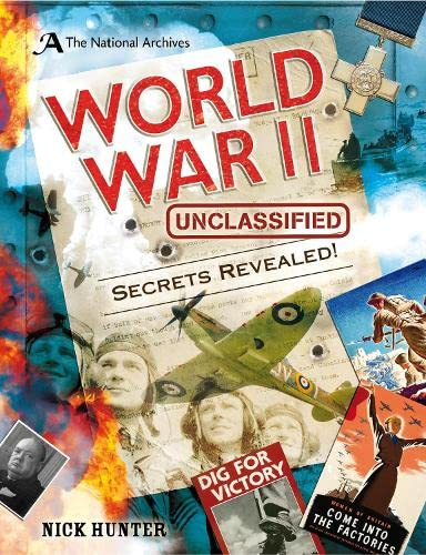 The National Archives: World War II Unclassified from Bloomsbury Publishing PLC