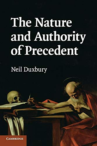 The Nature and Authority of Precedent from Cambridge University Press