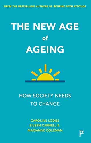 The new age of ageing: How Society Needs to Change from Policy Press