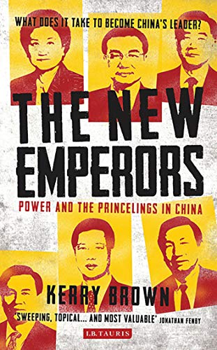The New Emperors: Power and the Princelings in China from I. B. Tauris & Company