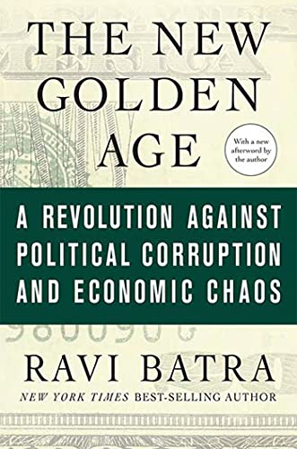 The New Golden Age: A Revolution Against Political Corruption and Economic Chaos from St. Martin's Griffin