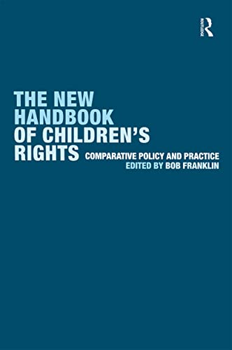 The New Handbook of Children's Rights: Comparative Policy and Practice from Routledge