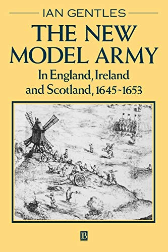 The New Model Army: In England, Ireland and Scotland, 1645 - 1653 from John Wiley & Sons