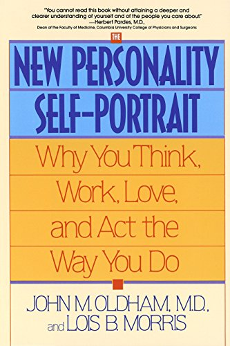 The New Personality Self-Portrait: Why You Think, Work, Love, and Act the Way You Do from Bantam
