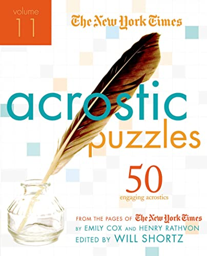 The New York Times Acrostic Puzzles, Volume 11: 50 Engaging Acrostics from the Pages of the New York Times from St. Martin's Griffin