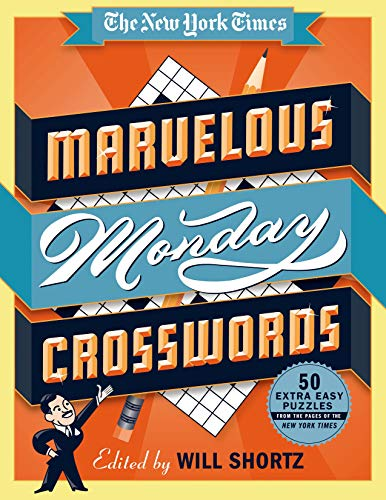 The New York Times Marvelous Monday Crosswords: 50 Extra Easy Puzzles from the Pages of the New York Times from St. Martin's Griffin
