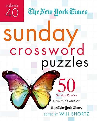 The New York Times Sunday Crossword Puzzles, Volume 40: 50 Sunday Puzzles from the Pages of the New York Times from St. Martin's Griffin