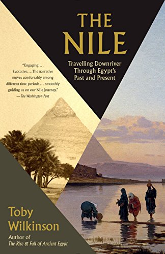The Nile: Travelling Downriver Through Egypt's Past and Present (Vintage Departures) from Vintage