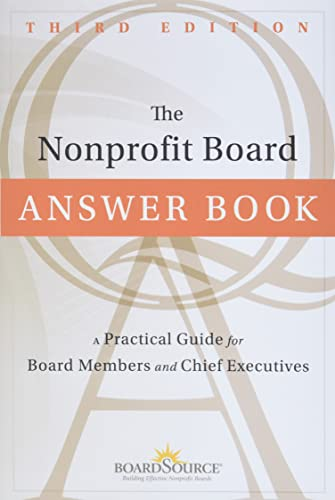 The Nonprofit Board Answer Book: A Practical Guide for Board Members and Chief Executives from Jossey-Bass