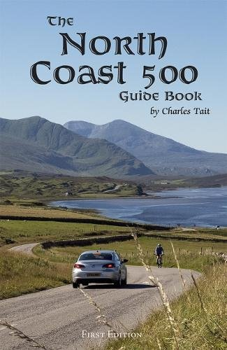 The North Coast 500 Guide Book (Charles Tait Guide Books) from Lomond Books