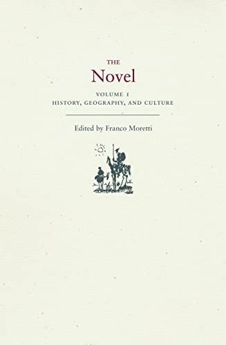 The Novel, Volume 1: History, Geography, and Culture: History, Geography, and Culture v. 1 from Princeton University Press
