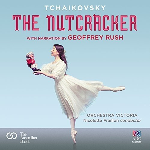 The Nutcracker - With Narration By Geoffrey Rush from ABC Classics