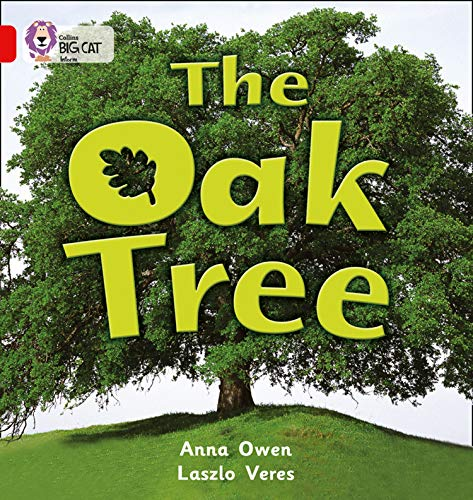 The Oak Tree: A non-fiction photographic picture book about the different parts of an oak tree. (Collins Big Cat): Band 02b/Red B from Collins