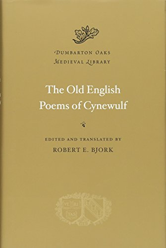The Old English Poems of Cynewulf (Dumbarton Oaks Medieval Library) from Harvard University Press