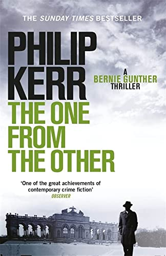 The One From The Other: Bernie Gunther Thriller 4: A Bernie Gunther Mystery (Bernie Gunther Mystery 4) from Quercus