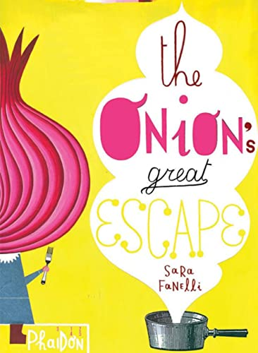 The Onion's Great Escape (Disappearing Books) from Phaidon Press