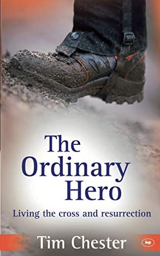 The Ordinary Hero: Living the Cross and Resurrection from IVP