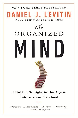 Organized Mind: Thinking Straight in the Age of Information Overload from Turtleback Books