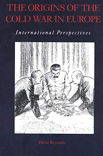 The Origins of the Cold War Europe: International Perspectives from Yale University Press