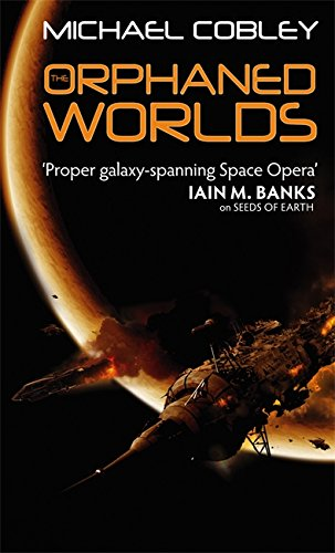 The Orphaned Worlds: Book Two of Humanity's Fire from Orbit