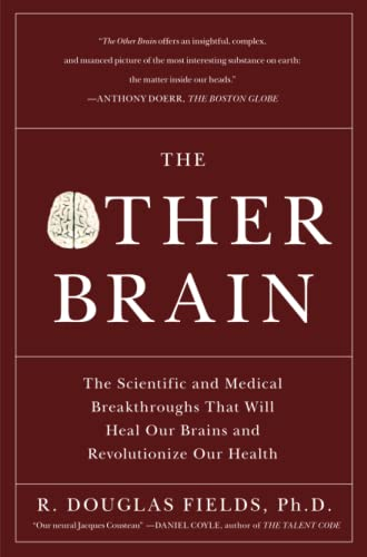 The Other Brain: The Scientific and Medical Breakthroughs That Will Heal Our Brains and Revolutionize Our Health from Simon & Schuster