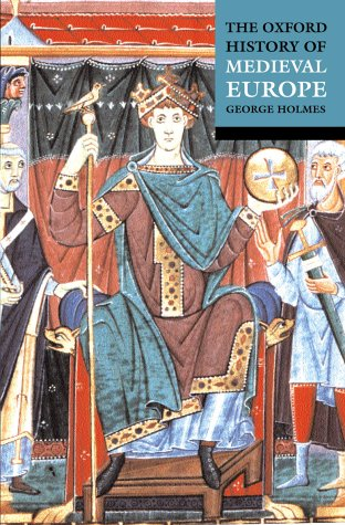 The Oxford History Of Medieval Europe from Oxford University Press, U.S.A.