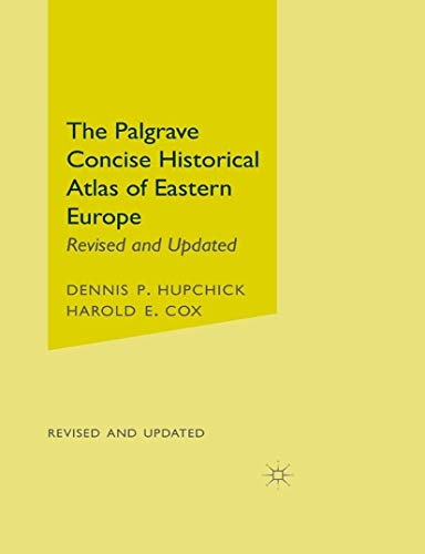 The Palgrave Concise Historical Atlas of Eastern Europe: Revised and Updated from AIAA
