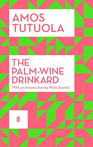The Palm-Wine Drinkard from Faber & Faber