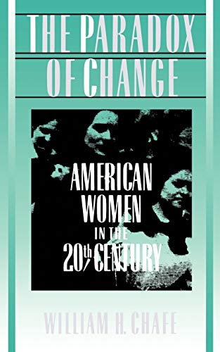 The Paradox of Change: American Women in the 20th Century from Oxford University Press USA