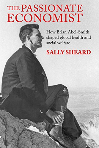 The Passionate Economist: How Brian Abel-Smith Shaped Global Health and Social Welfare (LSE Pioneers in Social Policy) from Policy Press